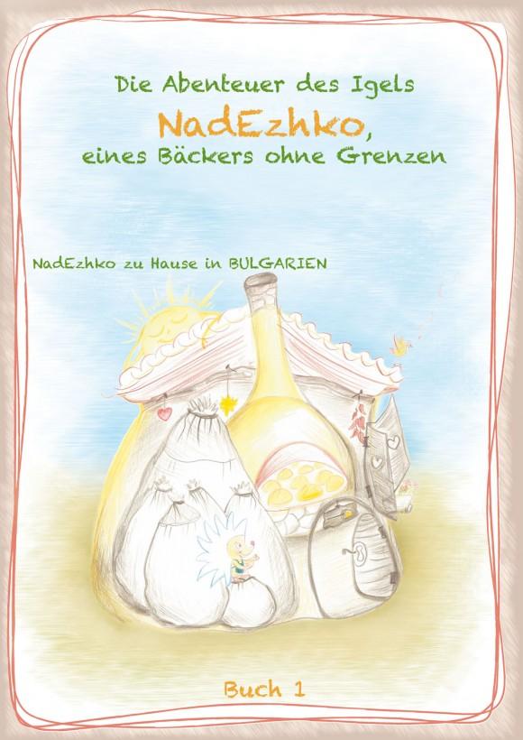 NadEzhko zu Hause in Bulgarien, Buch 1